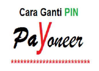 cara mengganti pin payoneer