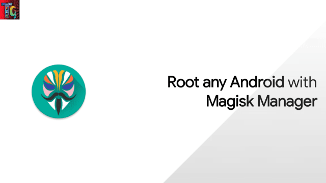 Root any Android with Magisk Manager