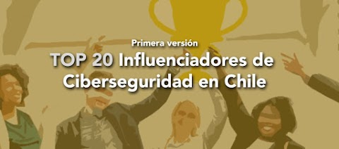 Ranking de Influenciadores de CiberSeguridad en Chile