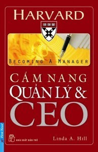 Cẩm Nang Quản Lý Và CEO - Linda A. Hill