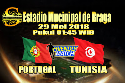 AGEN BOLA ONLINE TERBESAR - PREDIKSI SKOR LAGA PERSABAHATAN PORTUGAL VS TUNISIA 29 MEI 2018