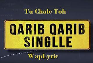 Tu Chale Toh Lyrics- waplyric