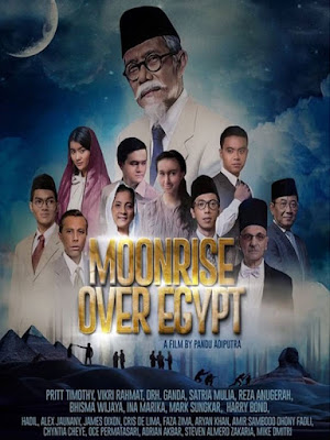 Sinopsis Film Moonrise Over Egypt - Misi Diplomatik Pertama Republik Indonesia