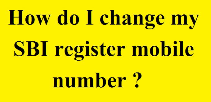 How do I change my SBI register mobile number