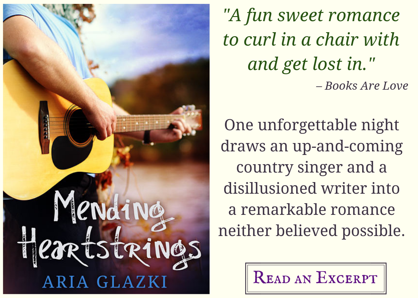"Image card for Mending Heartstrings by Aria Glazki, featuring book cover and text: ""A fun sweet romance to curl in a chair with and get lost in."" —Books Are Love  One unforgettable night draws an up-and-coming country singer and a disillusioned writer into a remarkable romance neither believed possible. Read an excerpt."