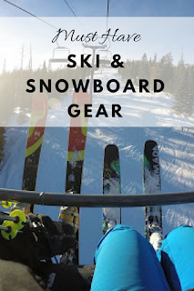 Must Have Ski and Snowboard Gear: layers, outerwear, accessories, gear