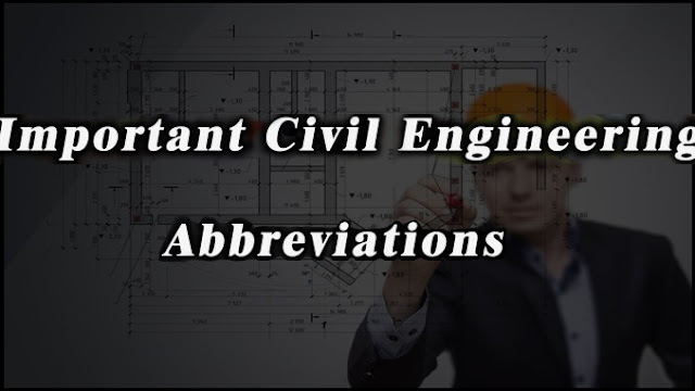 Most Important Civil Engineering Abbreviations