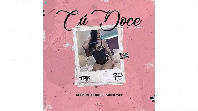 Addy Buxexa feat. Monty4x - Cú Doce (Rap) [Download] baixar nova musica descarregar agora 2019