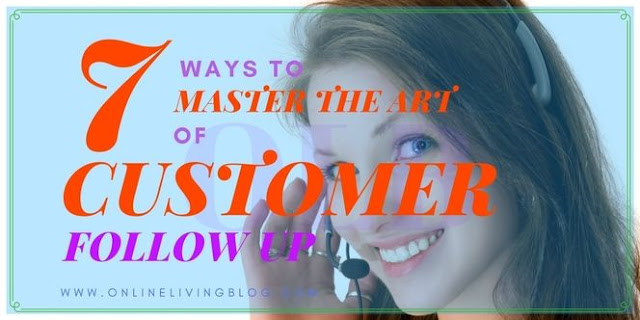7 Ways to Master the Art of Customer Follow Up