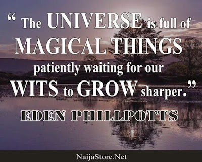 Eden Phillpotts - The UNIVERSE is full of MAGICAL THINGS patiently waiting for our WITS to GROW sharper - Quotes