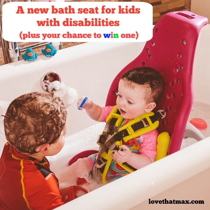 Love That Max : A new bath seat for kids with disabilities plus ...