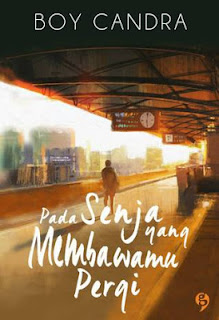 Download Novel Pada Senja Yang Membawamu  Download Novel Pada Senja Yang Membawamu - Boy Candra