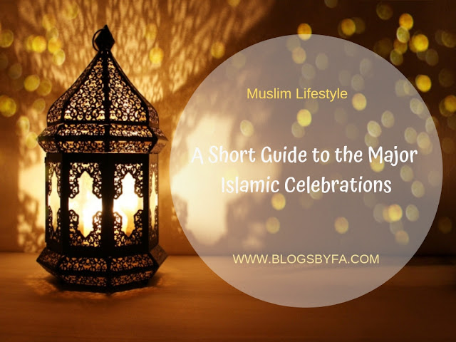 A Short Guide to the Major Islamic Celebrations