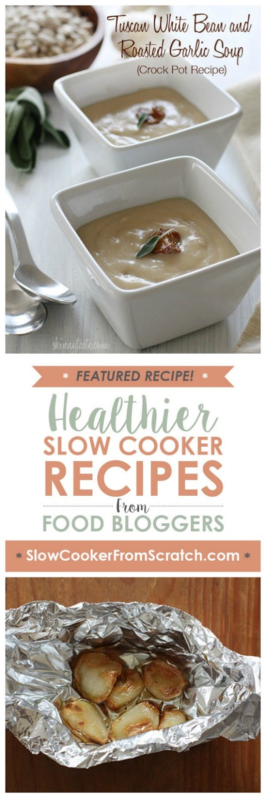 Slow Cooker Tuscan White Bean and Roasted Garlic Soup from Skinnytaste featured on SlowCookerFromScratch.com
