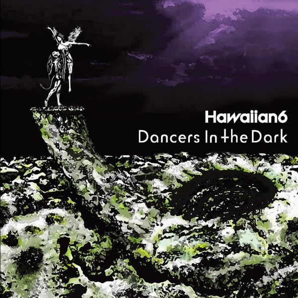 [Album] HAWAIIAN6 – Dancers In The Dark (2016.05.25/MP3/RAR)