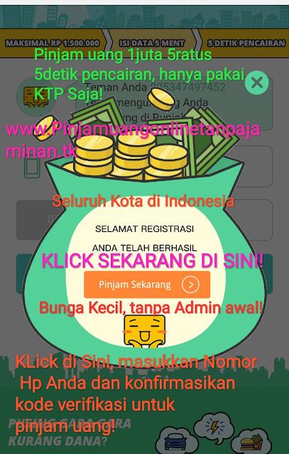 Pinjaman Uang tanpa jaminan hanya KTP langsung cair seluruh Indonesia