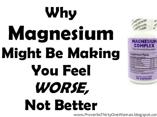 Why Magnesium Might Be Making You Feel WORSE, Not Better