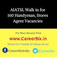 AIATSL Walk in for 160 Handyman, Stores Agent Vacancies