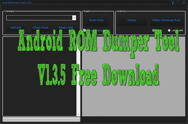 Android ROM Dumper Tool V1.3.5 Full Working Tool
