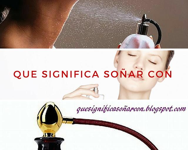 cual es el significado de soñar con perfume - colonia - frangancia