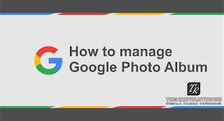 Cara Mudah Mengelola Album Foto Google