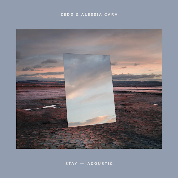Zedd & Alessia Cara - Stay (Acoustic) - Single Cover