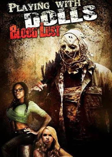 Playing With Dolls : Bloodlust (2016)
