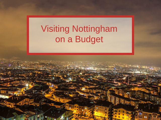 Visiting Nottingham on a Budget