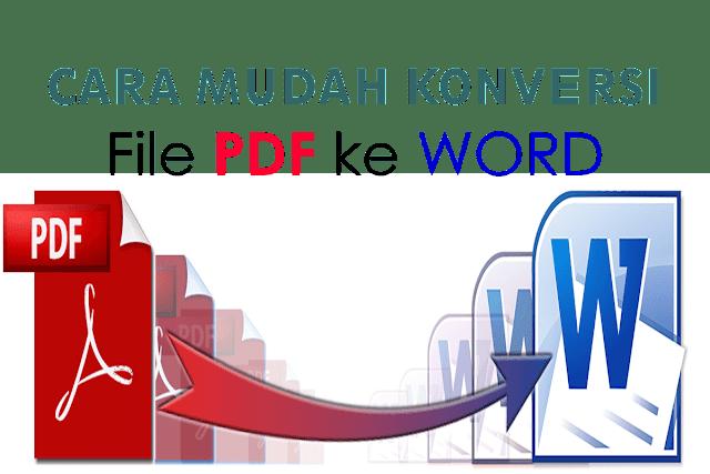 Tutorial lengkap Cara mudah dan cepat konversi file PDF ke MIcrosoft Word
