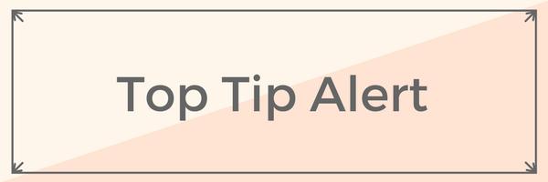 Top Tip Alert