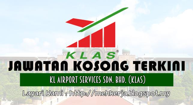 Jawatan Kosong Terkini 2016 di KL Airport Services Sdn. Bhd. (KLAS)
