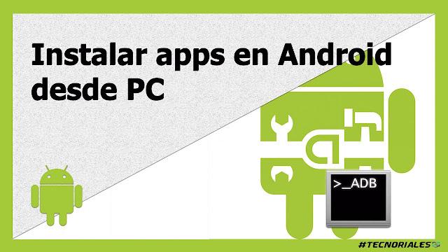 instalar apps con adb