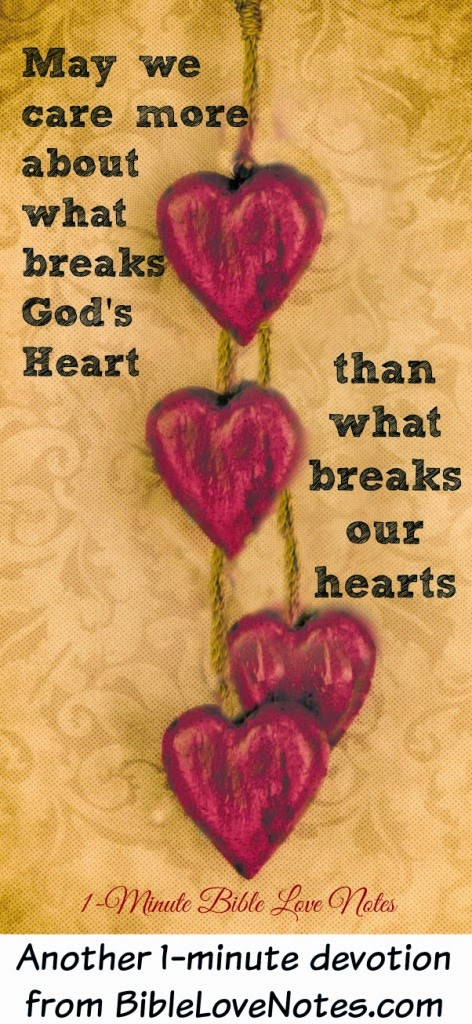 caring more about what breaks God's heart than what breaks mine, Joseph, Daniel, Paul