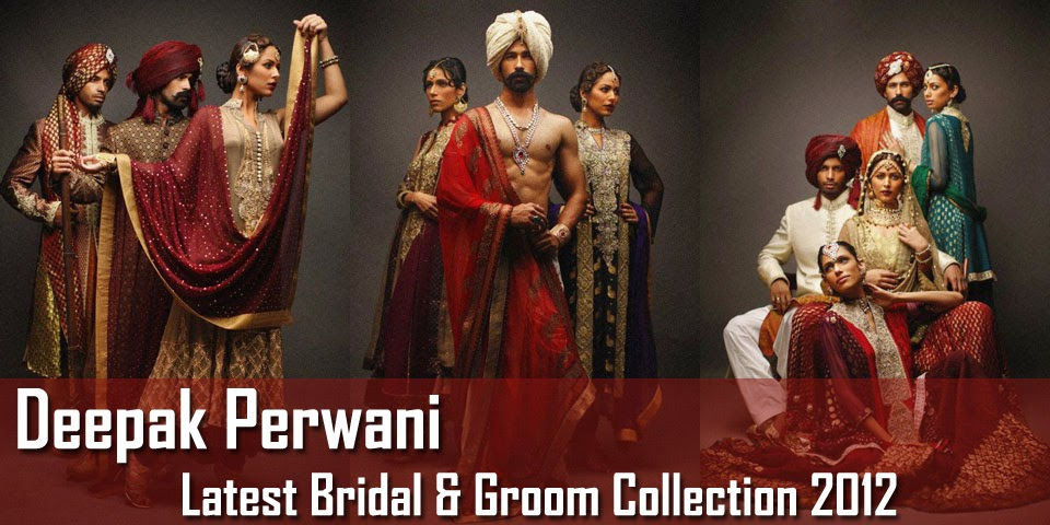 The Bridal Collection Real Bride: Deepak Perwani Latest Bridal And Groom Collection 2012