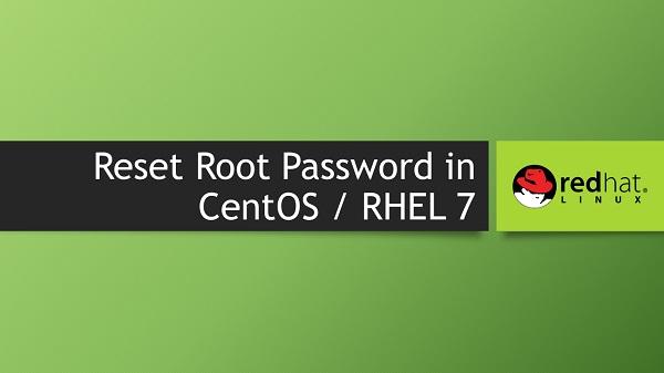 Reset Root Password in CentOS / RHEL 7