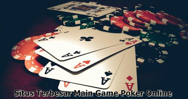Situs Terbesar Main Game Poker Online
