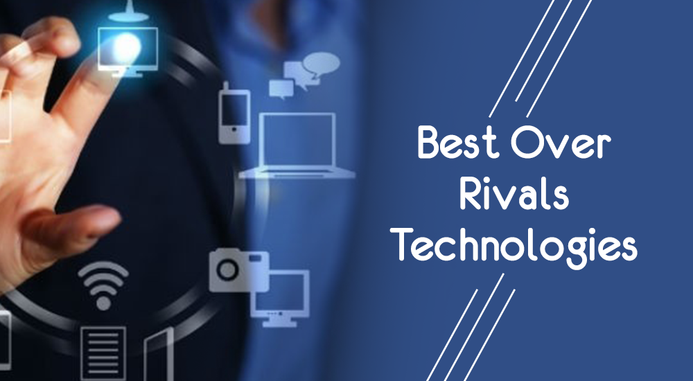 Best over rivals technologies