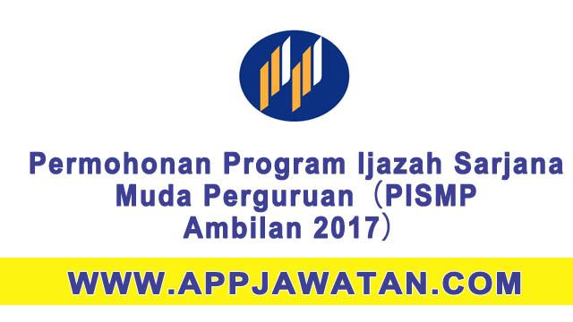 Permohonan Program Ijazah Sarjana Muda Perguruan(PISMP Ambilan 2017)- 26 Mac 2017