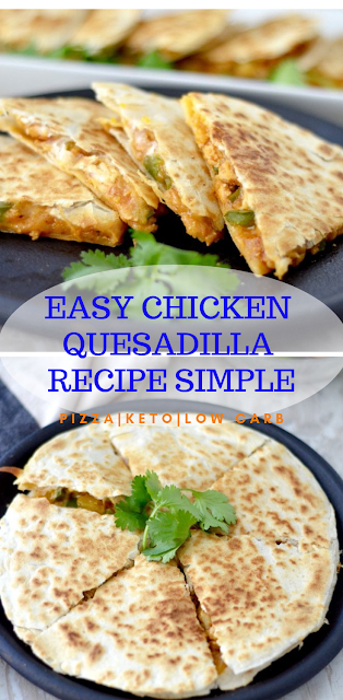 EASY CHICKEN QUESADILLA RECIPE SIMPLE