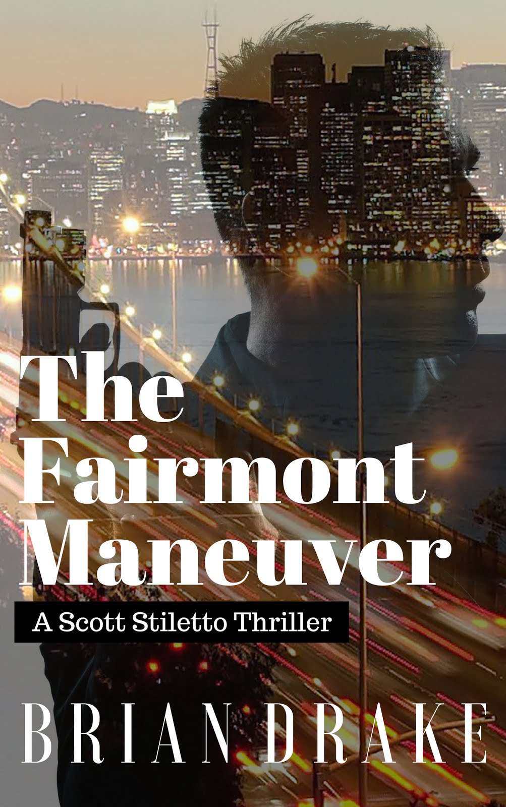The Fairmont Maneuver: A Scott Stiletto Thriller