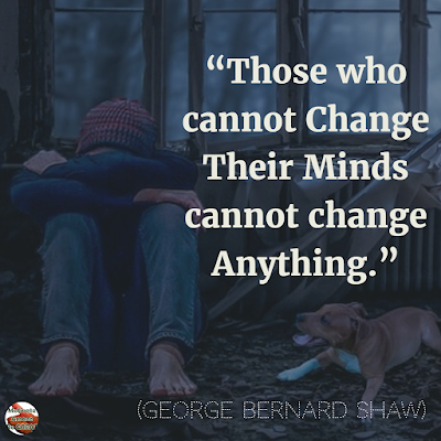 "Quotes About Change To Improve Your Life: ""Those who cannot change their minds cannot change anything."" ― George Bernard Shaw"