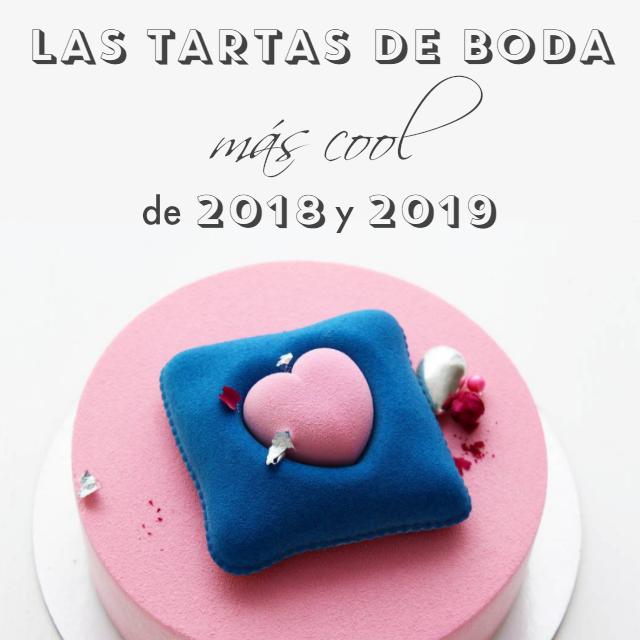las tartas de boda de 2018 y 2019 - blog mi boda