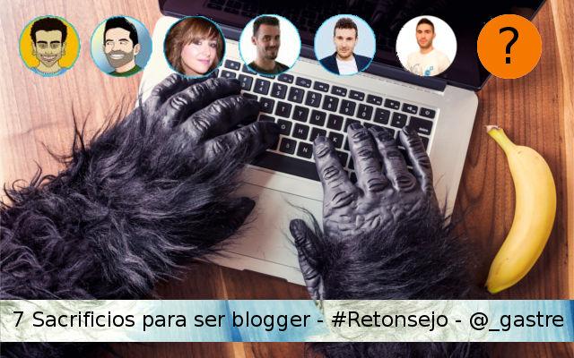7⃣ Sacrificios para ser blogger - #Retonsejo