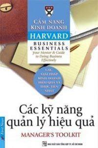 Cẩm Nang Kinh Doanh Harvard: Các Kỹ Năng Quản Lý Hiệu Quả - Harvard Business