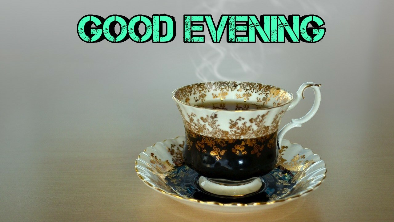 good evening with tea