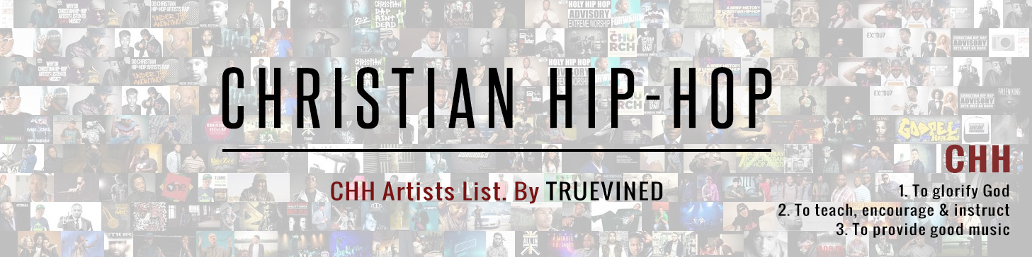 Christian hip-hop - CHH artists list by Truevined