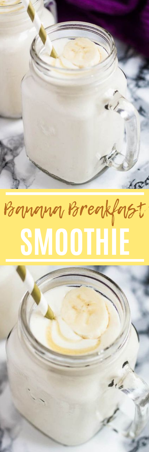 Banana Breakfast Smoothie #drinks #smoothie