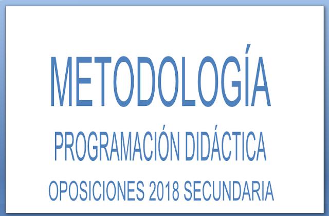 METODOLOGIA PROGRAMACION OPOSICIONES SECUNDARIA