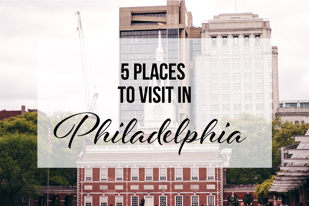 places to visit in Philadelphia