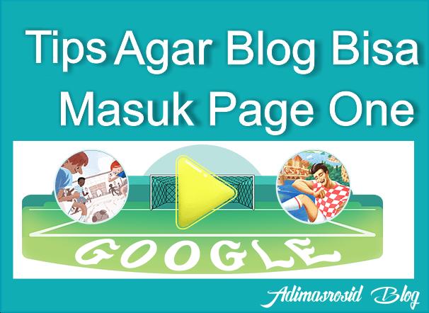 Tips Ampuh Agar Blog Bisa Masuk Page One Google